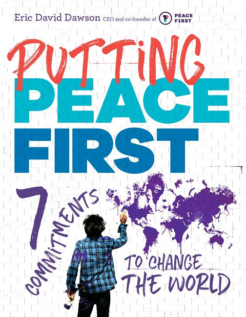 Putting Peace First: 7 Commitments to Change the World