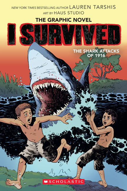 I Survived the Shark Attacks of 1916: The Graphic Novel