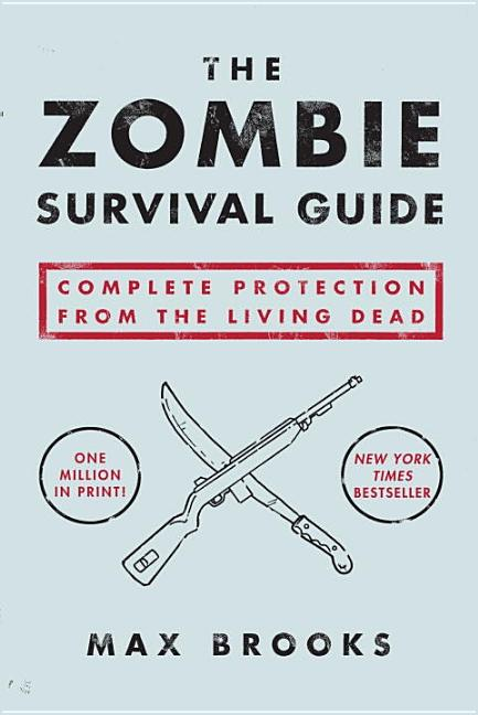Zombie Survival Guide, The: Complete Protection from the Living Dead