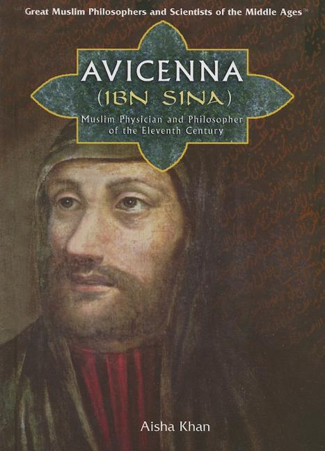 Avicenna (Ibn Sina): Muslim Physician and Philosopher of the Eleventh Century