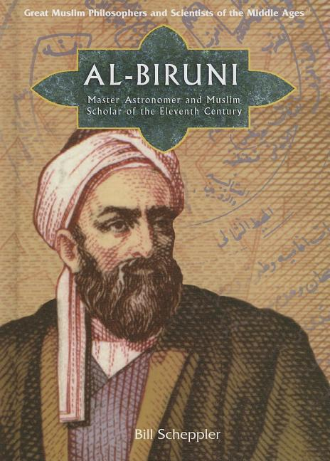 Al-Biruni: Master Astronomer and Muslim Scholar of the Eleventh Century