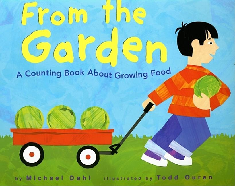 From the Garden: A Counting Book about Growing Food