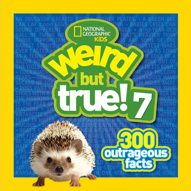Weird But True 7!: 300 Outrageous Facts
