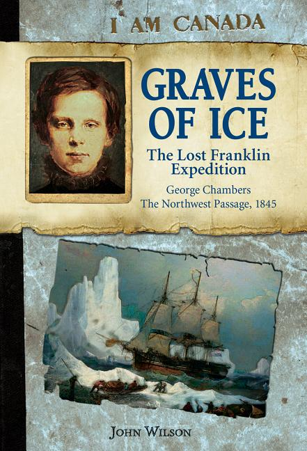 Graves of Ice: The Lost Franklin Expedition