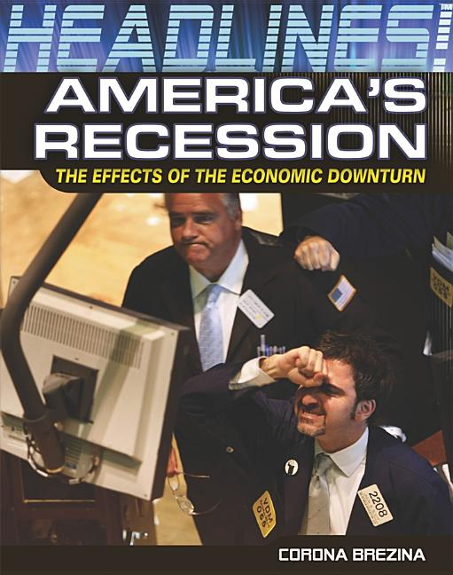 America's Recession: The Effects of the Economic Downturn
