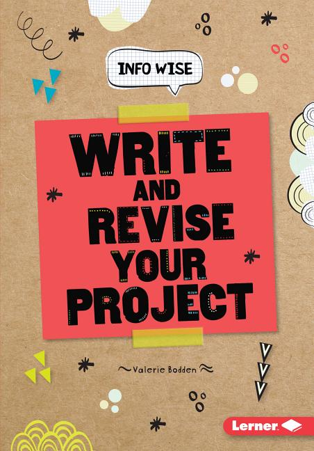 Write and Revise Your Project