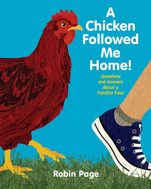 A Chicken Followed Me Home: Questions and Answers about a Familiar Fowl
