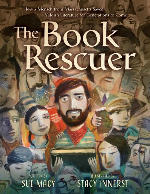 The Book Rescuer: How a Mensch from Massachusetts Saved Yiddish Literature for Generations to Come