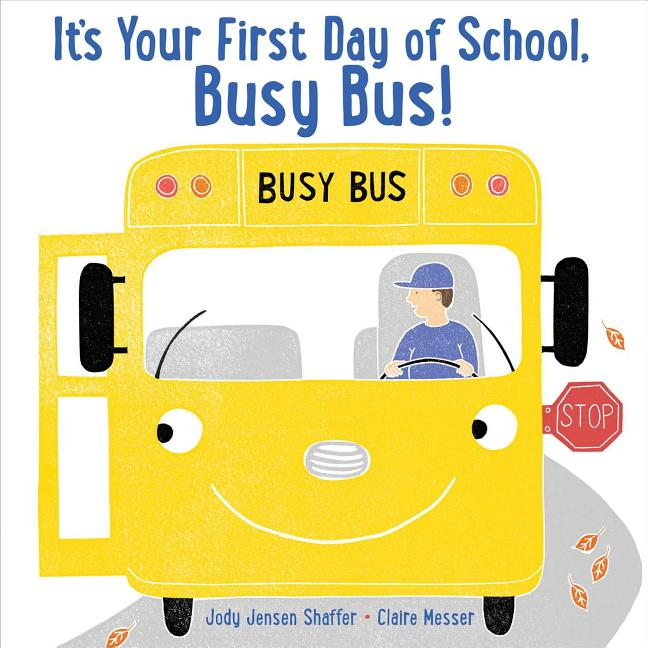 It's Your First Day of School, Busy Bus!