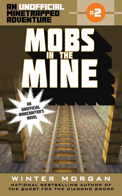 Mobs in the Mine