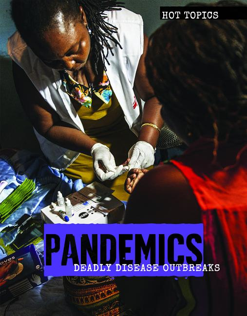 Pandemics: Deadly Disease Outbreaks
