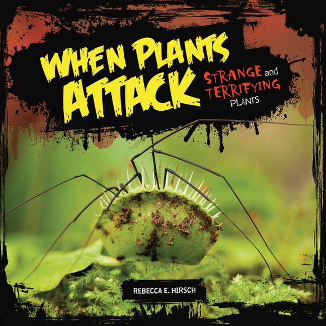 When Plants Attack: Strange and Terrifying Plants