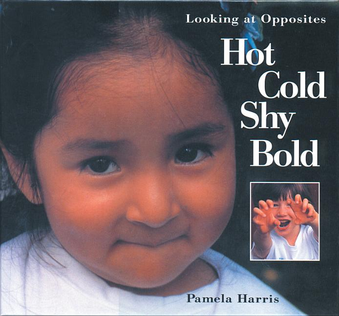Hot, Cold, Shy, Bold: Looking at Opposites