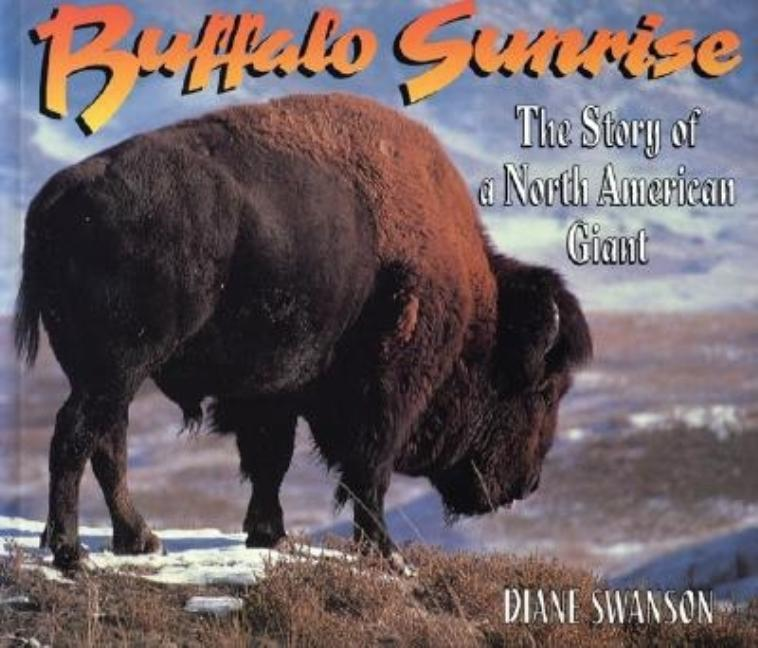 Buffalo Sunrise: The Story of an American Giant