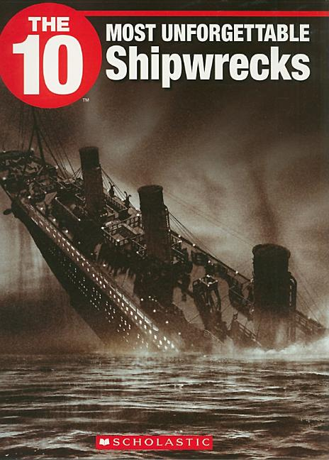 The 10 Most Unforgettable Shipwrecks