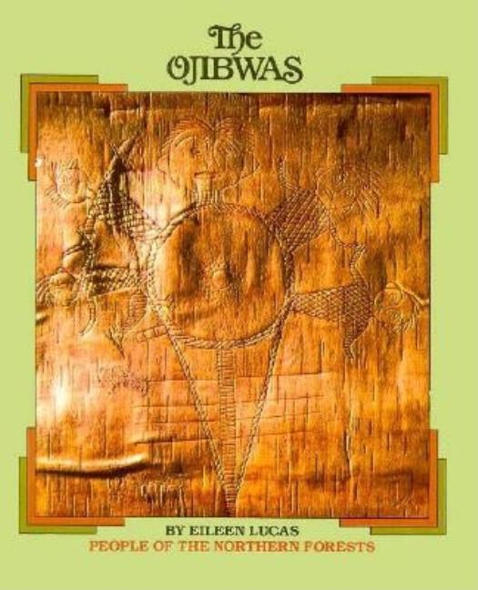 The Ojibwas: People of the Northern Forests