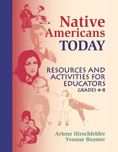 Native Americans Today: Resources and Activities for Educators, Grades 4-8