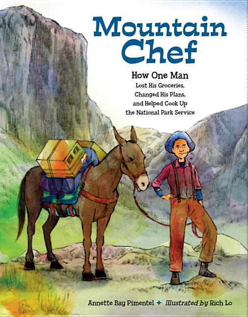 Mountain Chef: How One Man Lost His Groceries, Changed His Plans, and Helped Cook Up the National Park Service