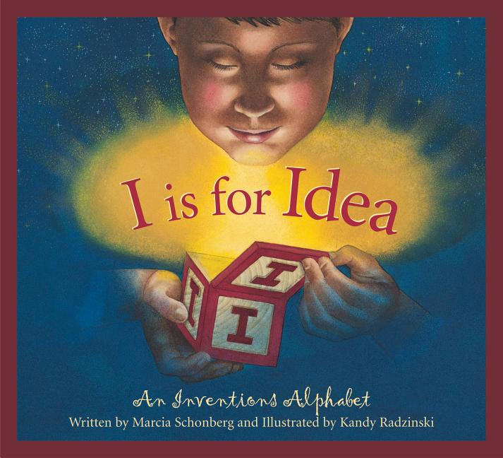 I is for Idea: An Inventions Alphabet
