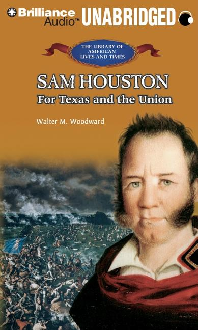 Sam Houston: For Texas and the Union