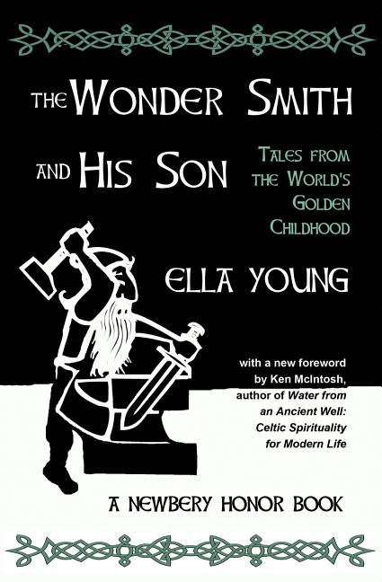 The Wonder Smith and His Son, The: A Tale from the Golden Childhood of the World
