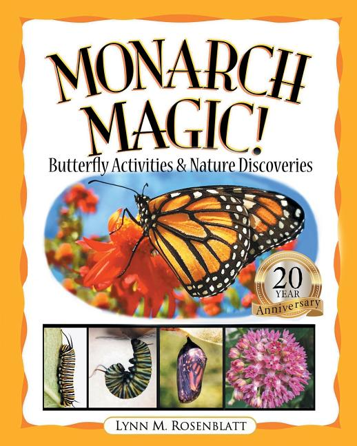 Monarch Magic!: Butterfly Activities & Nature Discoveries