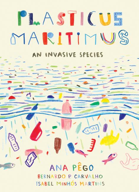 Plasticus Maritimus: An Invasive Species