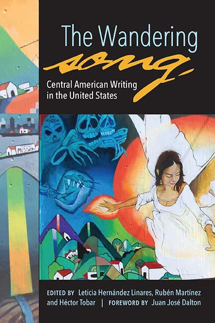 Wandering Song, The: Central American Writing in the United States