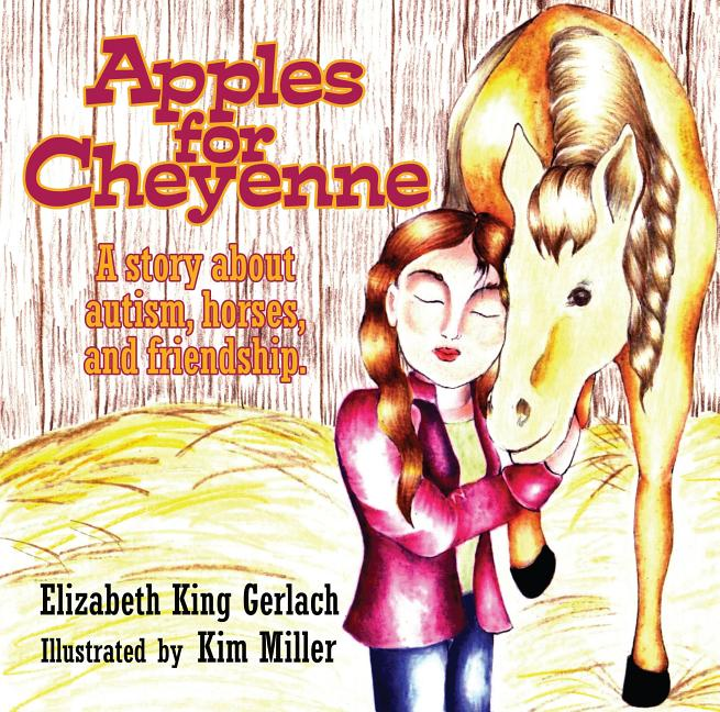 Apples for Cheyenne: A Story about Autism, Horses, and Friendship