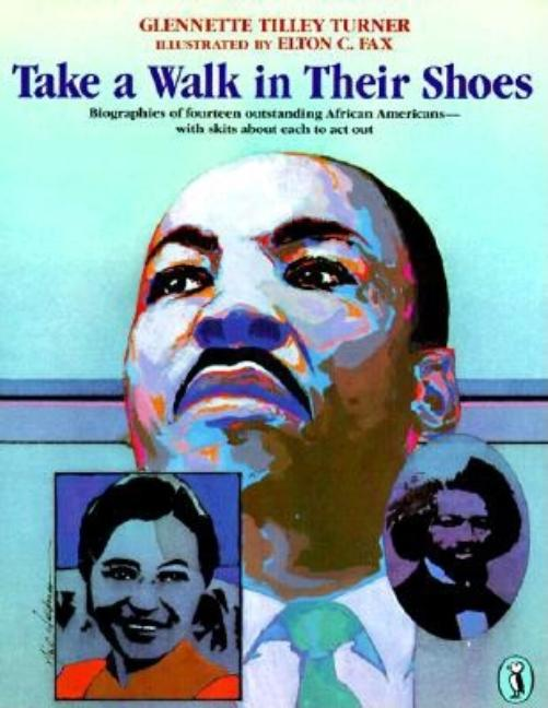 Take a Walk in Their Shoes: Biographies of 14 Outstanding African Americans