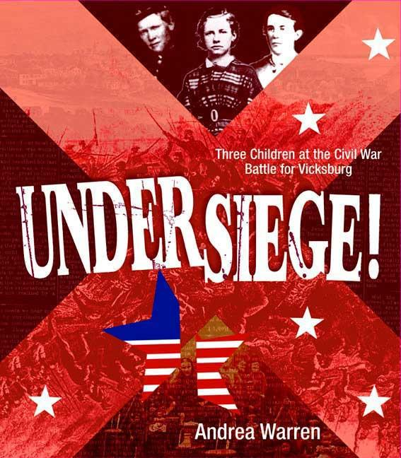 Under Siege!: Three Children at the Civil War Battle for Vicksburg