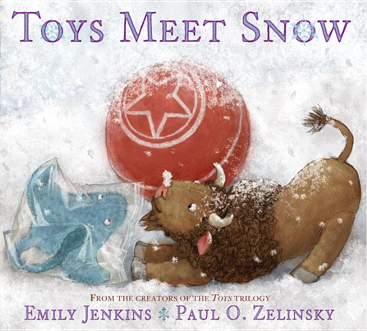 Toys Meet Snow: Being the Wintertime Adventures of a Curious Stuffed Buffalo, a…