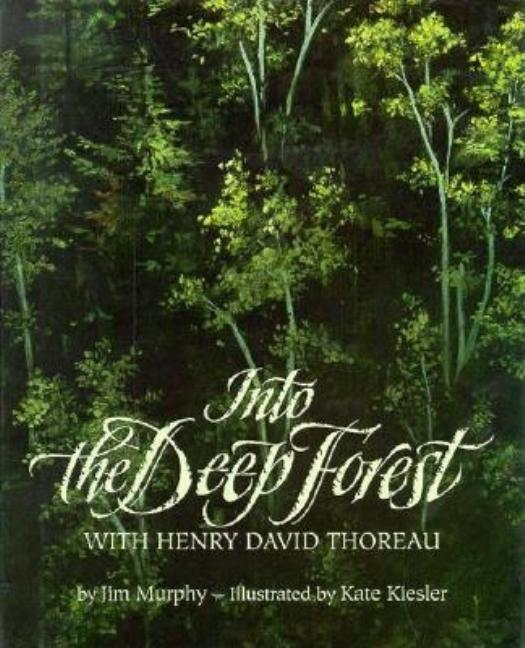 Into the Deep Forest: With Henry David Thoreau