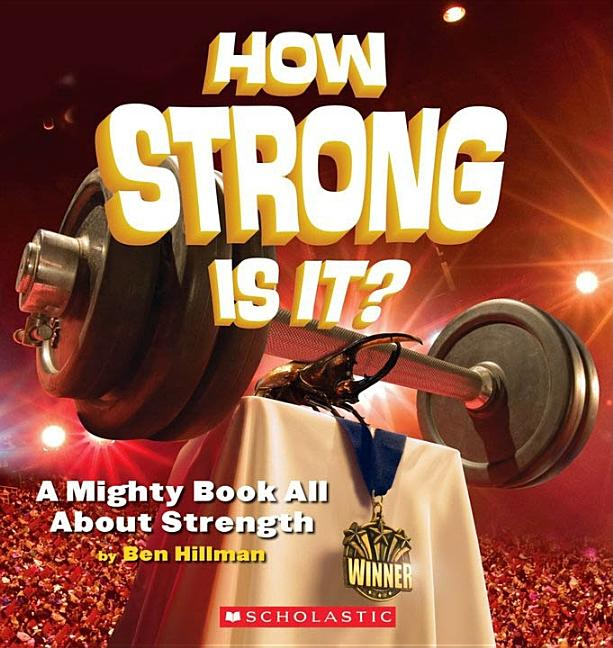 How Strong Is It?: A Mighty Book All about Strength