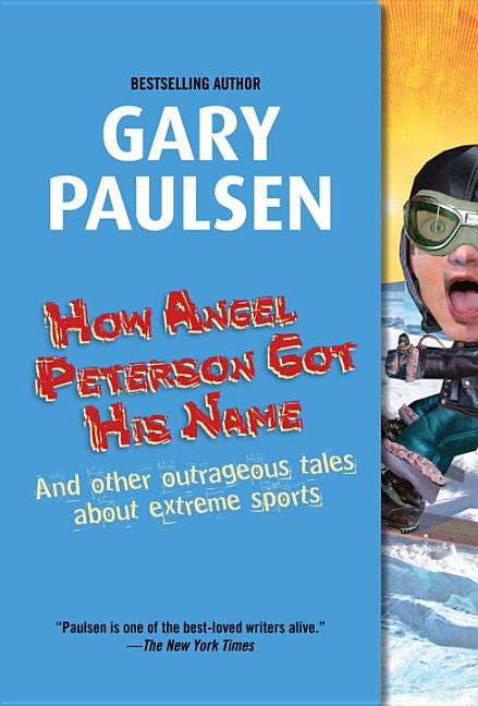 How Angel Peterson Got His Name: And Other Outrageous Tales about Extreme Sports
