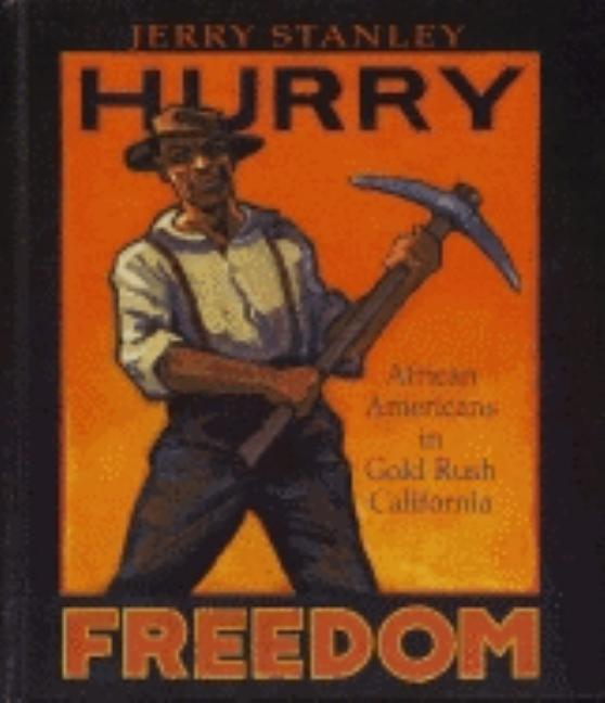 Hurry Freedom: African Americans in Gold Rush California