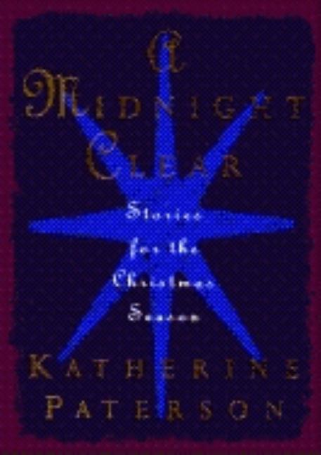 A Midnight Clear: Stories for the Christmas Season