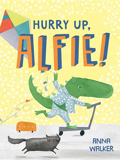 Hurry Up, Alfie!