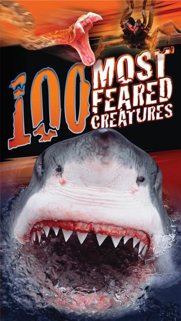 100 Most Feared Creatures on the Planet