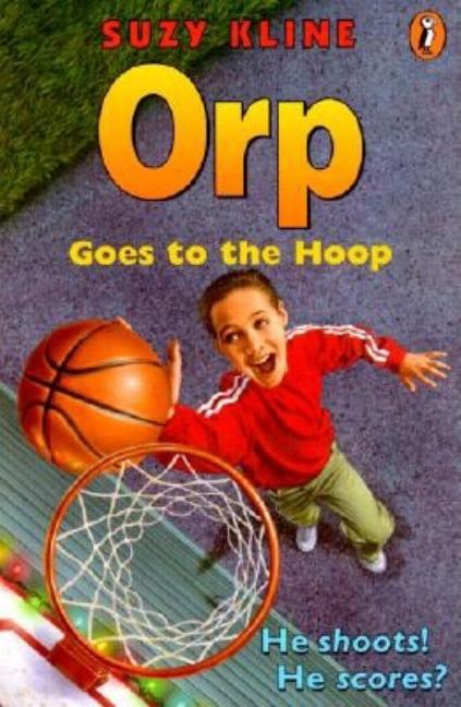 Orp Goes to the Hoop