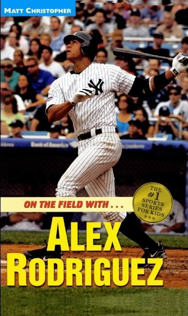 On the Field with... Alex Rodriguez