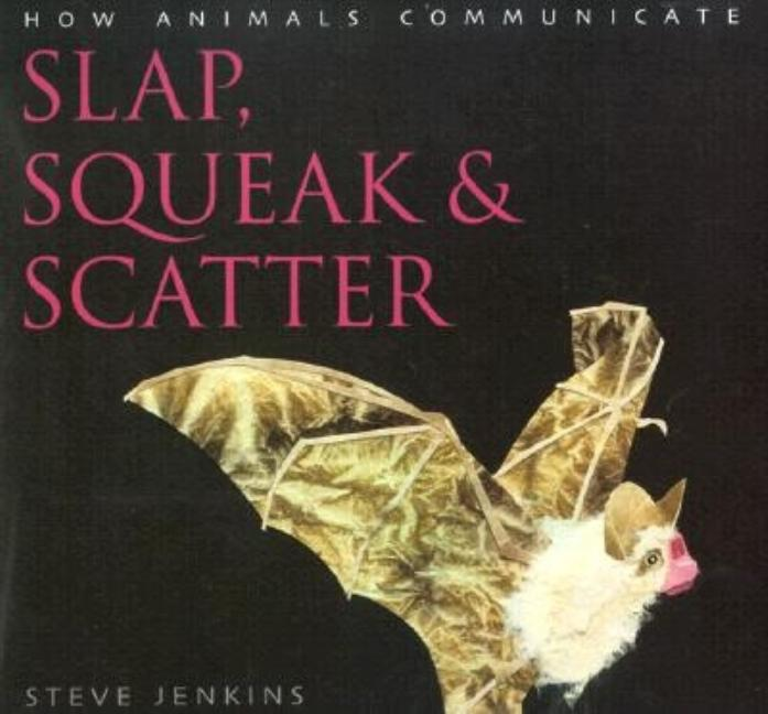 Slap, Squeak & Scatter: How Animals Communicate