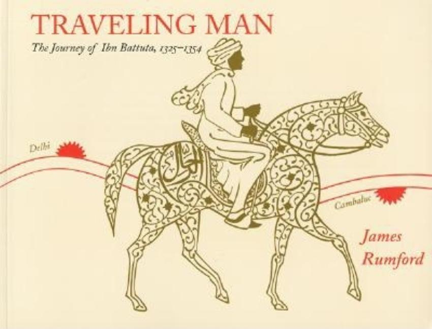 Traveling Man: The Journey of Ibn Battuta, 1325-1354
