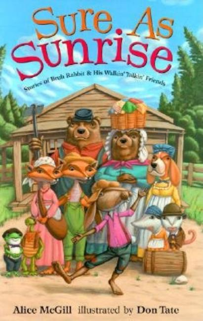 Sure as Sunrise: Stories of Bruh Rabbit & His Walkin' Talkin' Friends