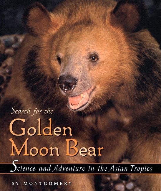 Search for the Golden Moon Bear: Science and Adventure in the Asian Tropics