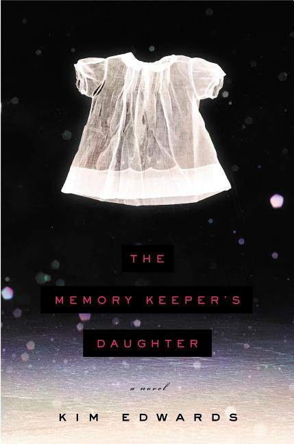 The Memory Keeper's Daughter