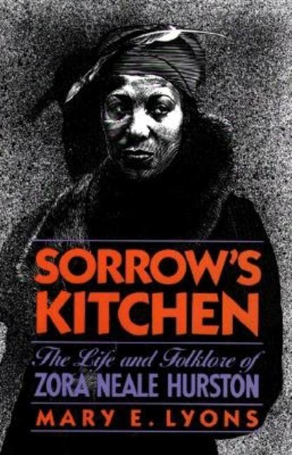 Sorrow's Kitchen: The Life and Folklore of Zora Neale Hurston