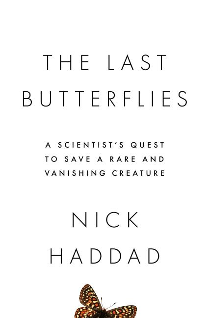 The Last Butterflies: A Scientist's Quest to Save a Rare and Vanishing Creature