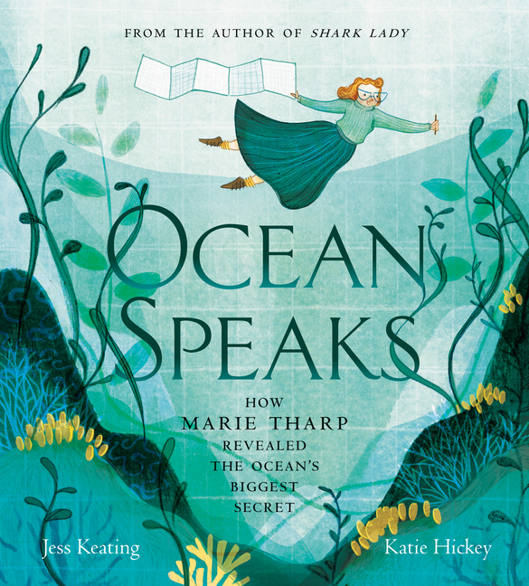Ocean Speaks: How Marie Tharp Revealed the Ocean's Biggest Secret
