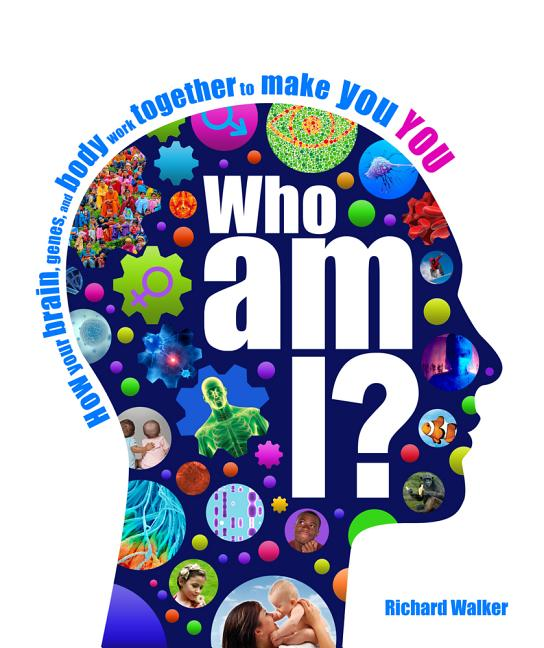 Who Am I?: The Amazing Science of Existence